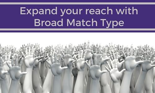 Broad Match Type Reach